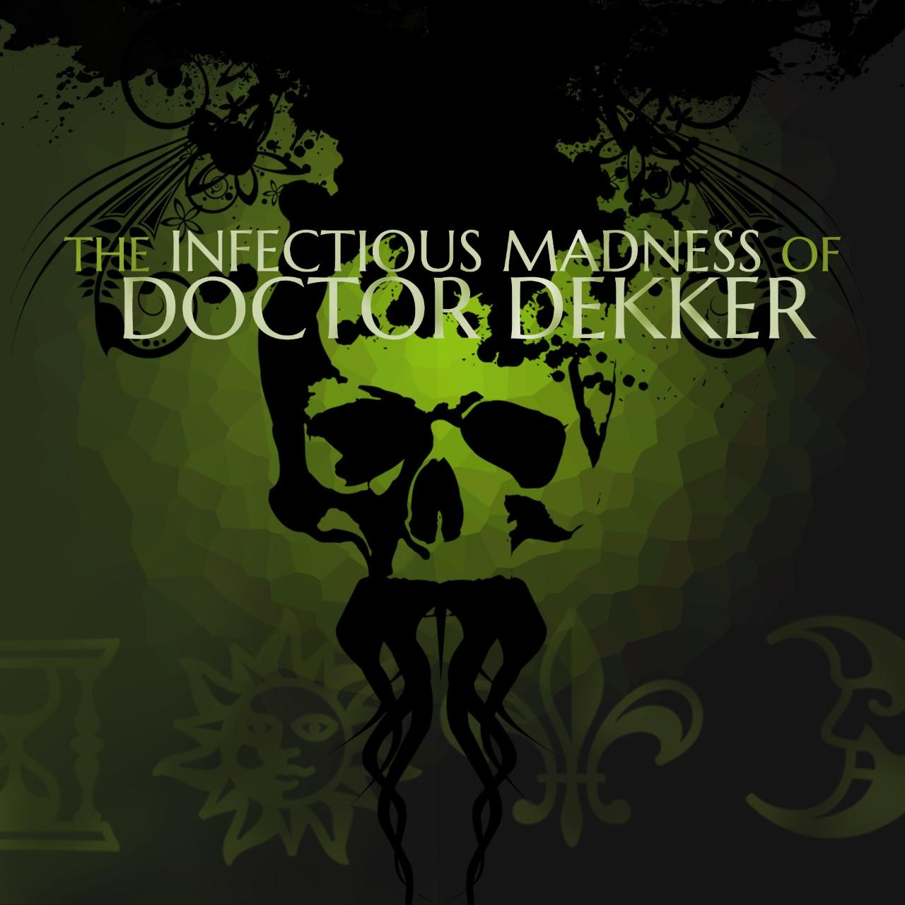 The Infectious Madness of Doctor Dekker выйдет на консоли